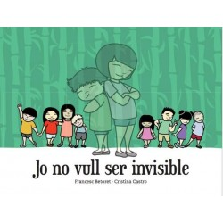Jo no vull ser invisible